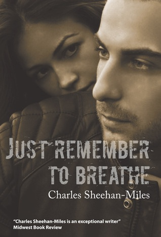 6 stars for Just Remember to Breathe (Thompson Sisters #2) by Charles Sheehan-Miles