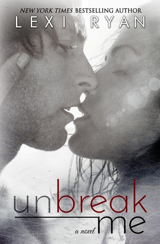 4.5 Stars for Unbreak Me (New Hope #1) by Lexi Ryan