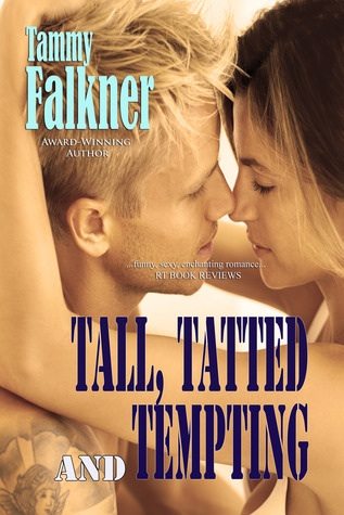 4 Stars for Tall, Tatted and Tempting (The Reed Brothers #1) by Tammy Falkner