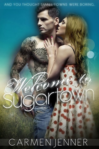 4 1/2 Stars for Welcome to Sugartown (Sugartown #1) by Carmen Jenner