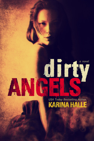 PRICE DROP $.99 for Dirty Angels by Karina Halle we have Teasers and Excerpt